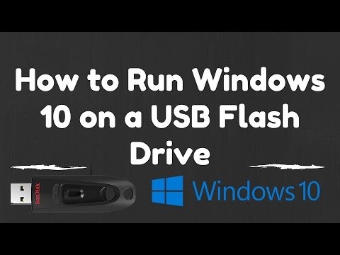 How To Run Windows 10 On A USB Flash Drive