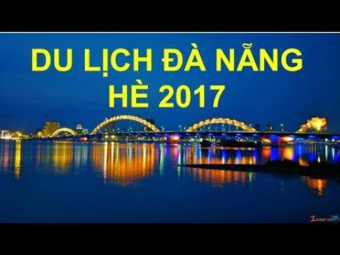 DU LICH DA NANG 2017 XONG