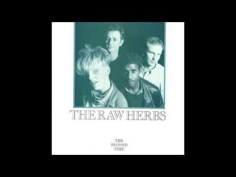 The Raw Herbs - The Second Time