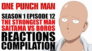 "One Punch Man Season 1 Episode 12 ""The Strongest Hero"" Reaction Compilation"