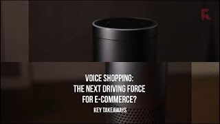 Voice Shopping—The Next Driving Force for E Commerce?