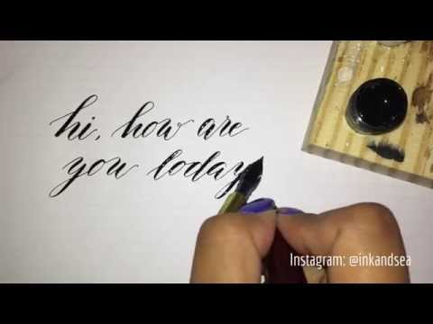 Writing Modern Calligraphy with a Dip Pen | Hi, how are you today?