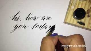Writing Calligraphy with a Pointed Pen | Hi, how are you today?