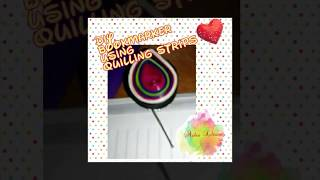 DIY Bookmarker Using Quilling Strips |5|