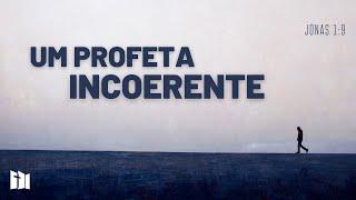 Um profeta incoerente | Rev. Fabiano Santos