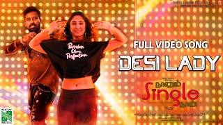 Naanum Single Thaan - Desi Lady Video Song  | Dinesh | Deepti Sati | Lady Kash | Hitesh Manjunath
