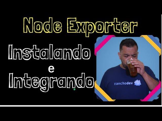 [ Série Monitoração ] - Instalando o Node Exporter e Integrando o Prometheus com o Netdata #4