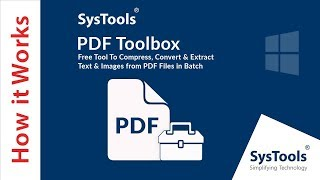 SysTools PDF ToolBox - Convert | Compress | Extract PDF Text/Images