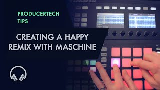 Creating a Happy (Pharrell Williams) Remix with Maschine