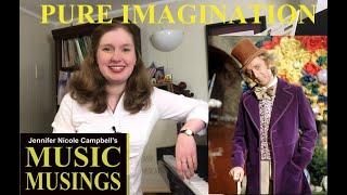 Music Musings Ep. 11: Pure Imagination