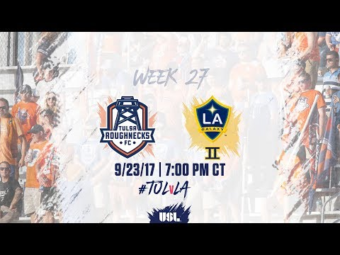 USL LIVE - Tulsa Roughnecks FC vs LA Galaxy II 9/23/17