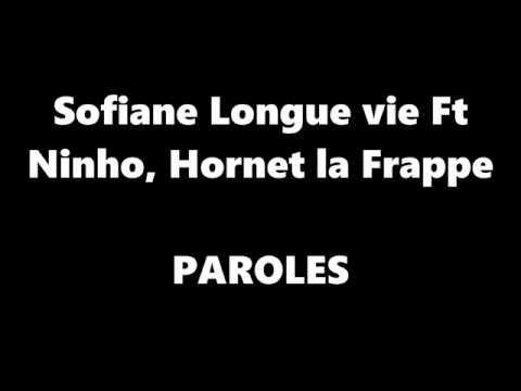 Sofiane Longue vie Ft Ninho, Hornet la Frappe (PAROLES