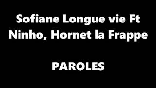 Sofiane Longue vie Ft Ninho, Hornet la Frappe (PAROLES/LYRICS + AUDIO) thumbnail