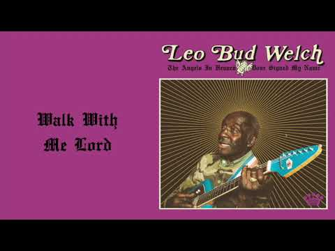 Leo Bud Welch - Walk With Me Lord [Official Audio]