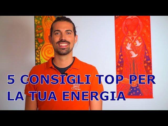 5 consigli per purificare e aumentare la tua Energia