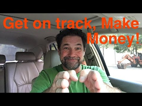 Get on track focus on a plan to make money. Investing in real estate