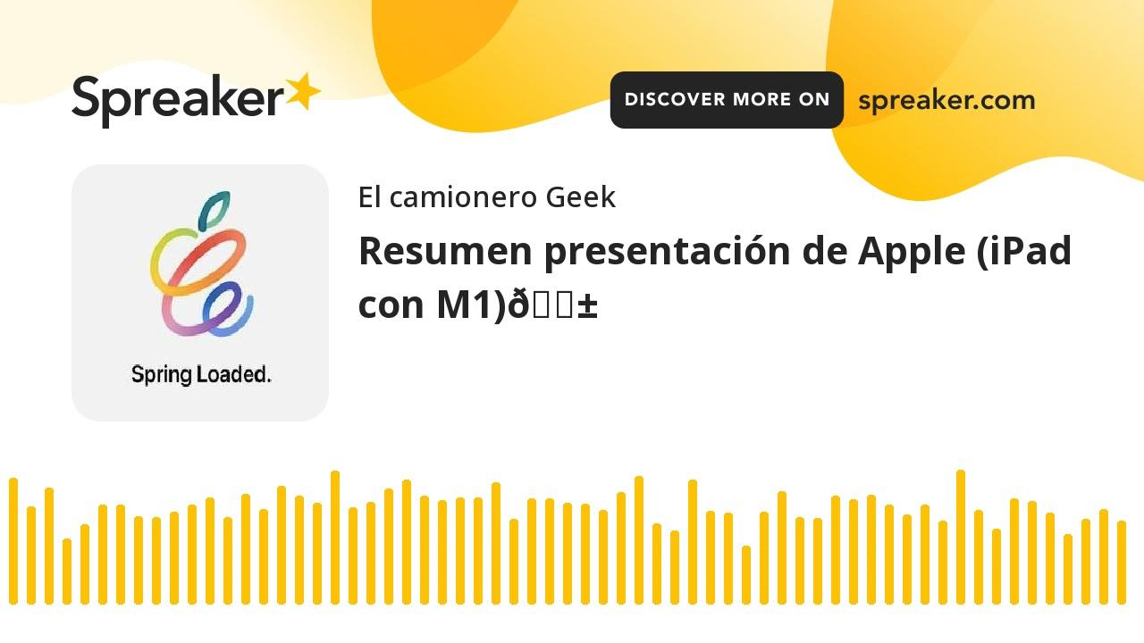 Resumen presentación de Apple (iPad con M1)😱