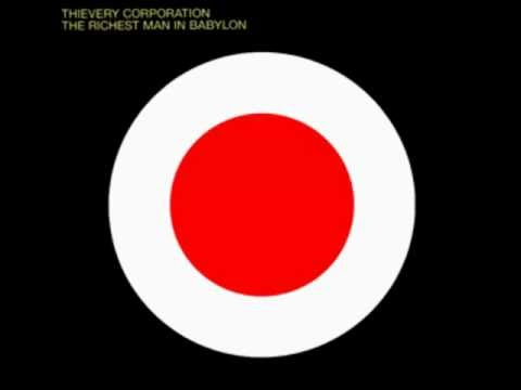 The Richest Man In Babylon - Thievery Corporation [Full Albu
