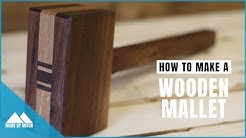 What I learned making a Wooden Mallet | How to