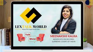 LexTalk World Talk Show with Meenakshi Kalra, Advocate on Record, Supreme Court of India
