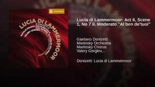 "Lucia di Lammermoor: Act II, Scene 1, No 7 ii. Moderato ""Al ben de"