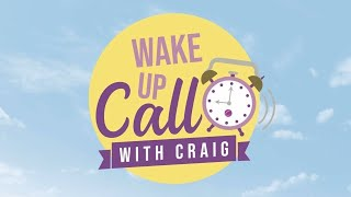Wake Up Call with Craig Laird