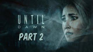 [PS4] UNTIL DAWN - Gameplay Walkthrough - Building the Suspense | Part 2