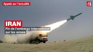 Iran : fin de l'embargo international sur les armes