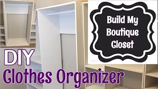 DIY Clothes Organizer: Build My Boutique Closet Ep2