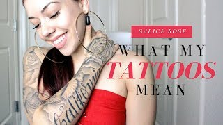 WHAT MY TATTOOS MEAN | SALICE ROSE