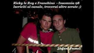Ricky Le Roy e Franchino live @Insomnia - 6/06/1998 (Chiusura Insomnia)