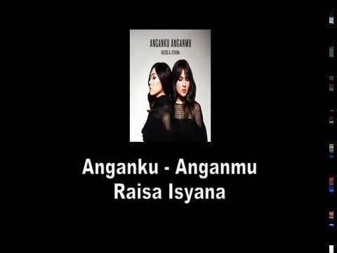 Lagu baru Raisa feat Isyana.  Anganku Anganmu (Lirik)