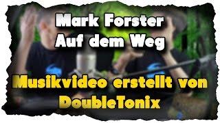 Mark Forster - Auf dem Weg | Musikvideo