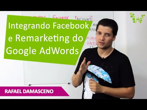 Integrando Facebook com o Remarketing do Google AdWords, com Rafael Damasceno