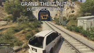 Grand Theft Auto 5 - Train VS Dump Truck