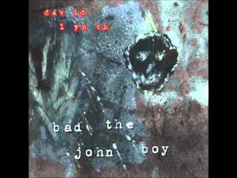 David Lynch-Johny Bad Boy (Full Album)