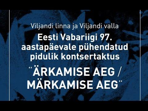 OTSE: Viljandi linna ja Viljandi valla EV97. aastapäevale pühendatud pidulik kontsertaktus