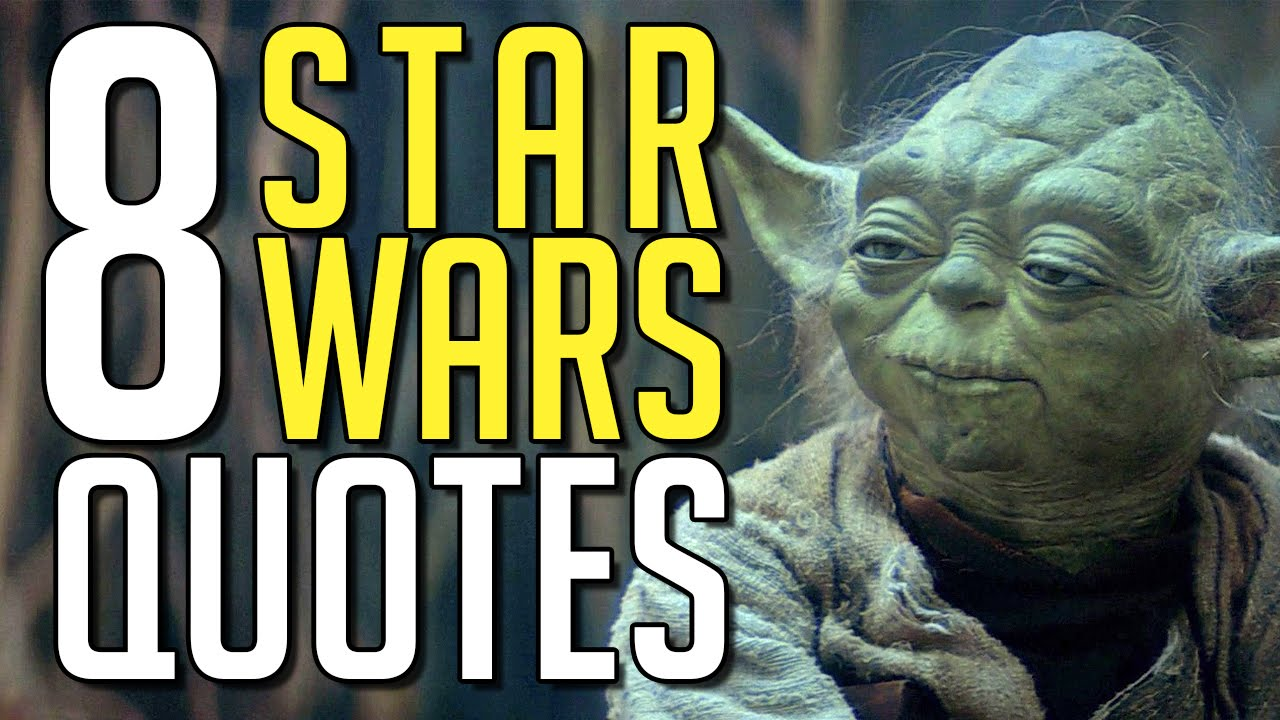 8 Star Wars Quotes To Live By Youtube