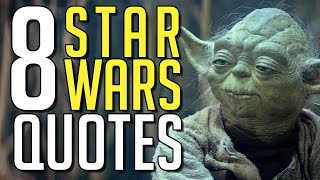 8 Star Wars Quotes to Live By