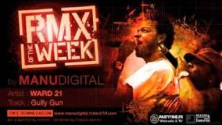 WARD 21 GULLY GUN RMX OF THE WEEK by MANUDIGITAL