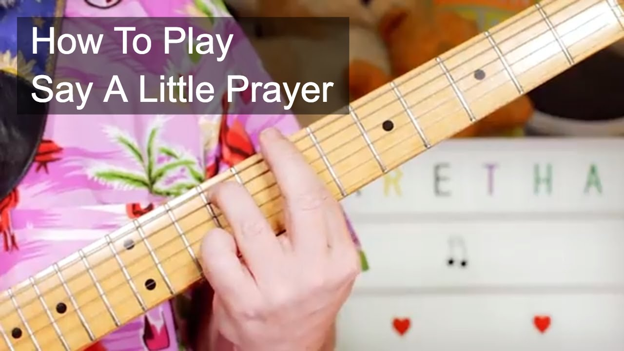 Say A Little Prayer Aretha Franklin Guitar Lesson Youtube