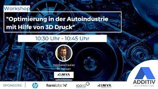 """ADDITIV Automotive: """"Optimierung in der Autoindustrie mit Hilfe von 3D Druck"""" mit Kimya"""