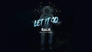 Baixar Ralk - Let It Go (feat. Leo Verão)  Lyric Video