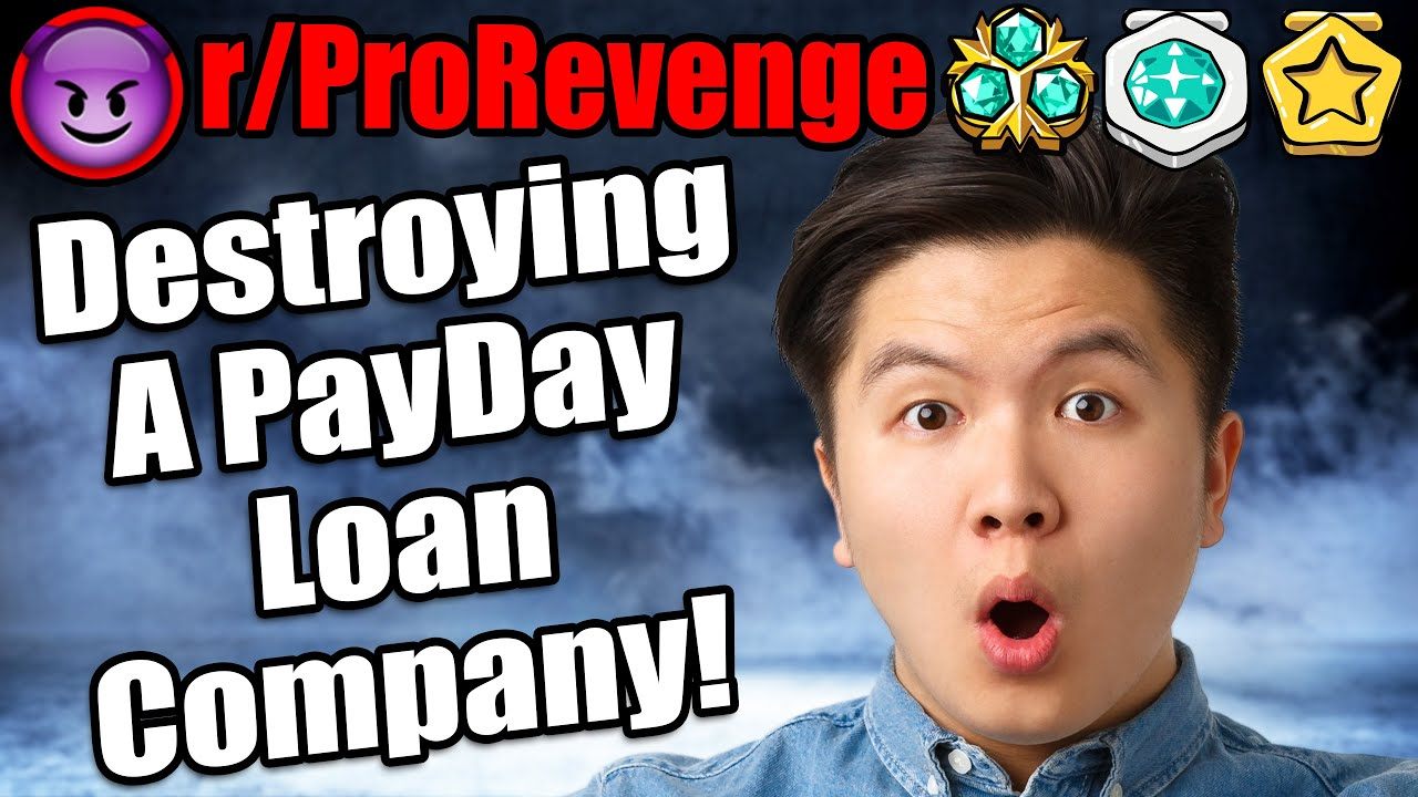Destroying a PayDay Loan Company From The Inside!   r/ProRevenge   #413