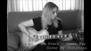 Scars - James Bay | COVER by Christina