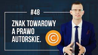 Znak towarowy a prawo autorskie. Najczęściej popełniane błędy - Prawna Ochrona Marki - Mikołaj Lech