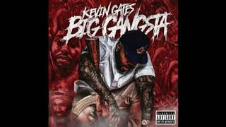 Kevin Gates - Big Gangsta (AUDIO HD)
