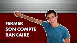 FERMER SON COMPTE BANCAIRE EN MOINS DE 5 MINUTES