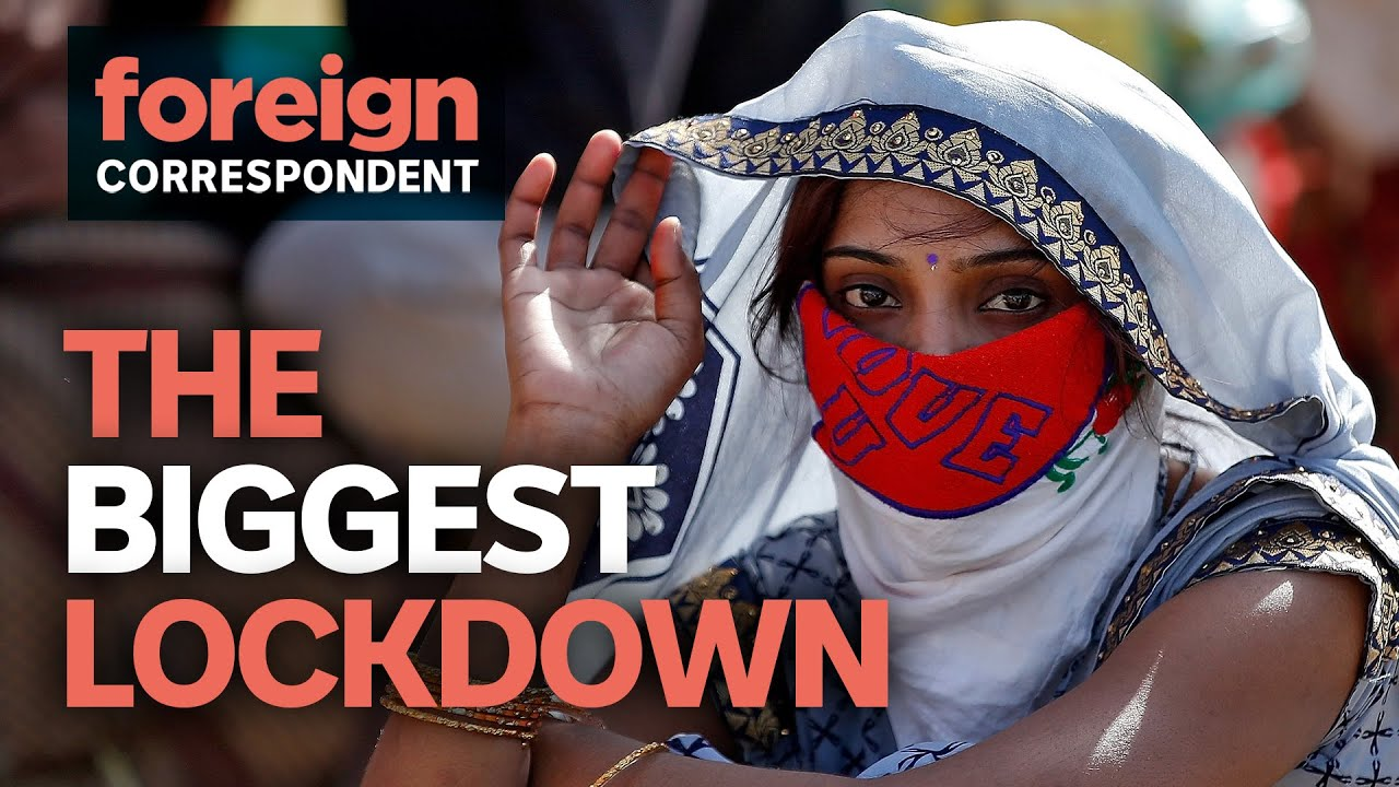 WORLD'S BIGGEST LOCK DOWN | Foreign Correspondent