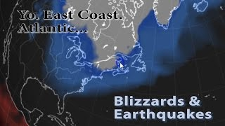 Heads up East Coast! Atlantic Blizzard, 7.2 EarthQuake & strong Winds